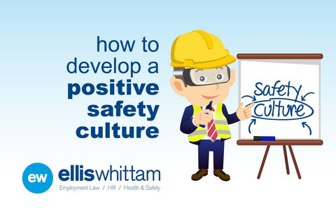 Develop a positive safety culture | Ellis Whittam